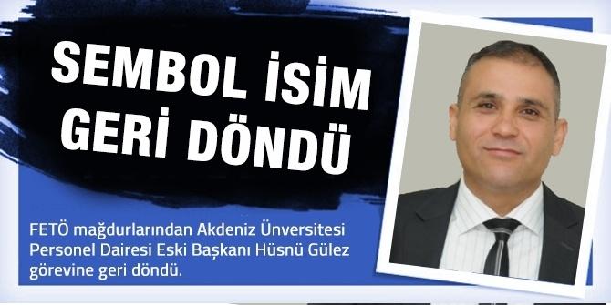Hüsnü Gülez Akdeniz Üniversitesi'ne Geri Döndü