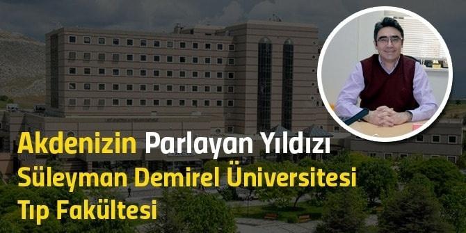 Akdenizin Parlayan Yıldızı Süleyman Demirel Üniversitesi Tıp Fakültesi