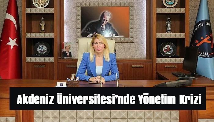 Akdeniz Üniversitesi'nde Yönetim Krizi