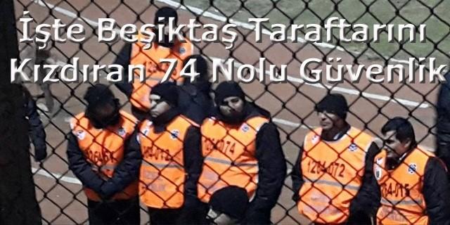 Güvenlik Beşiktaş Taraftarını Kızdırırsa