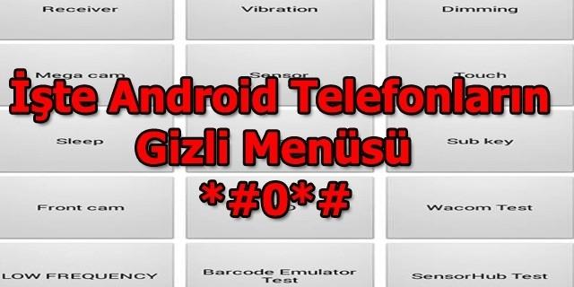 Android Telefonlarda Gizli Menü Bulundu