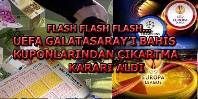 UEFA GALATASARAY'I BAHİS KUPONLARINDAN ÇIKARTTI
