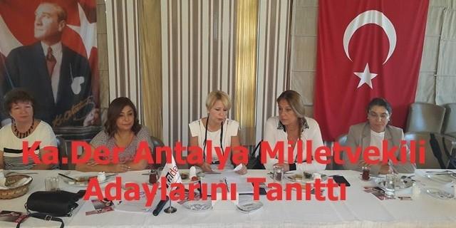Antalya Ka.Der Kadın Milletvekili Adaylarını Tanıttı