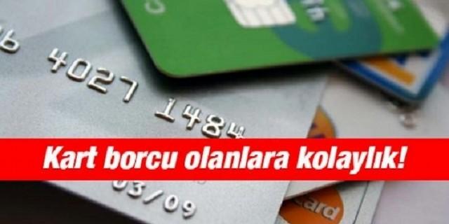 Kart Borcu Olanlara Düzenleme