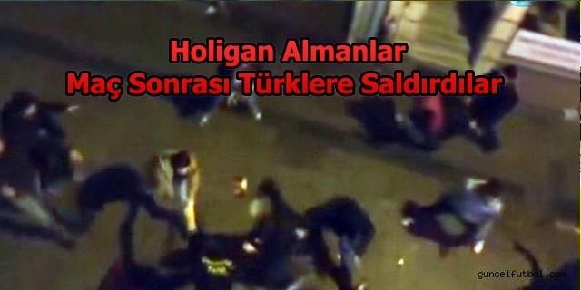 Almanlar Maç Sonrası Türklere Saldırdılar
